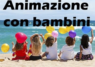 Animatori,educatori,Babysitter per animazione bimbi nei villaggi
